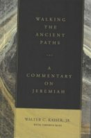 Walking the ancient Paths: Jeremiah
